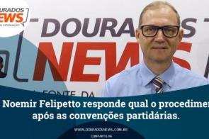 Noemir Felipetto mostra procedimentos a serem tomados após as convenções partidárias