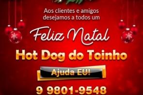 Hot Dog do Toinho deseja um Feliz Natal e um Ano Novo próspero a todos seus amigos e clientes
