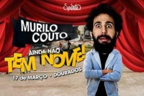Murilo Couto traz novo show de stand up dia 17 em Dourados